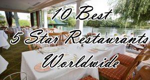 List of top 10 5 star restaurants worldwide